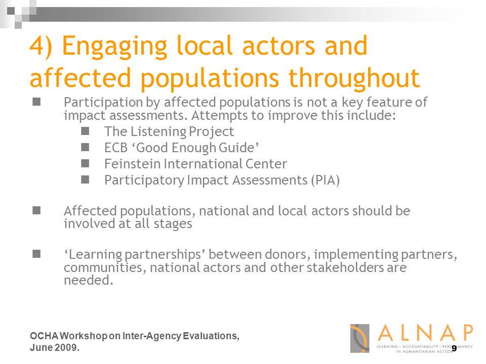 9 OCHA Workshop on Inter-Agency Evaluations, June 2009.