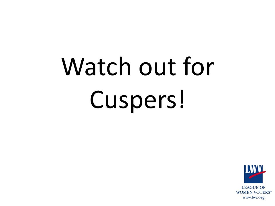 Watch out for Cuspers!