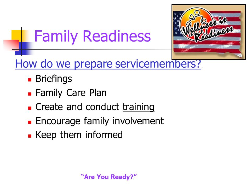 Family Readiness How do we prepare servicemembers.