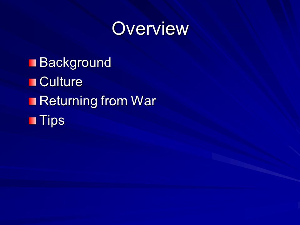 Overview BackgroundCulture Returning from War Tips
