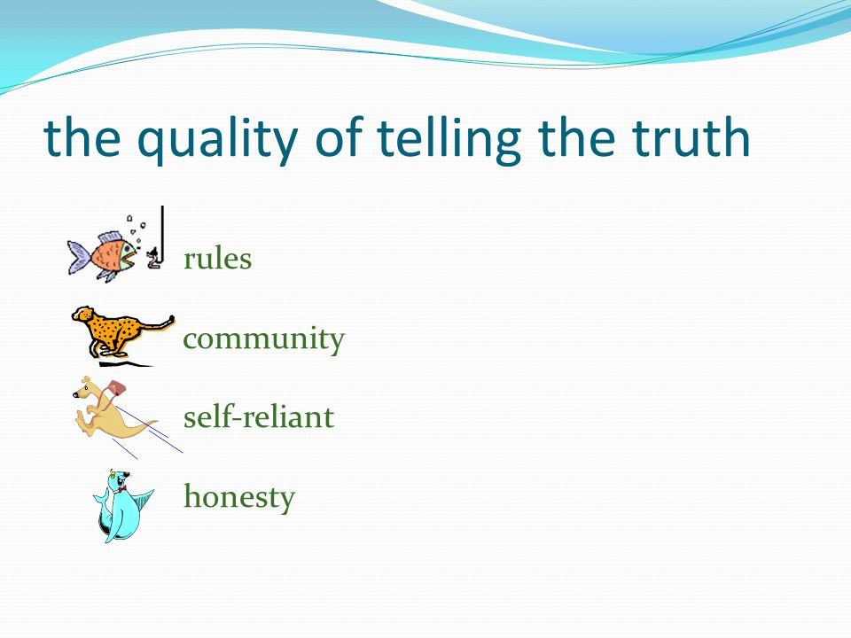 the quality of telling the truth rules community self-reliant honesty