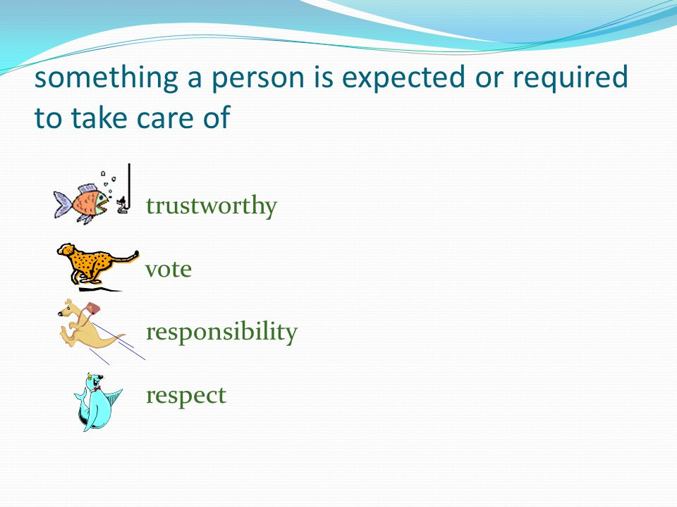 honest; easy to trust self-discipline respect law trustworthy