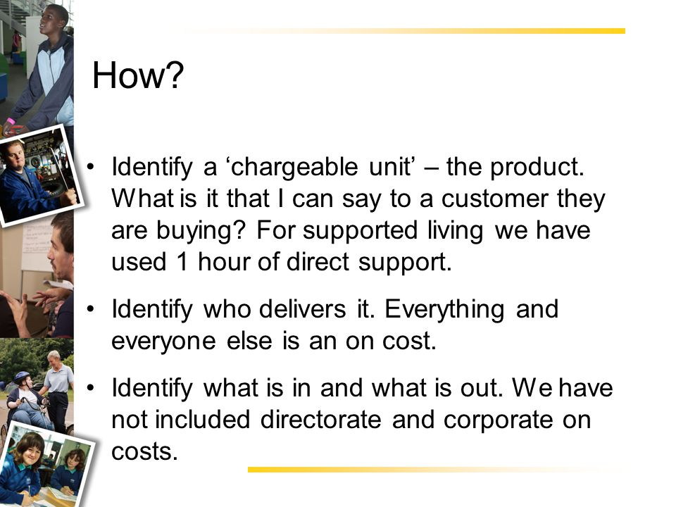 How.Use current service structures and budgets as a start point.
