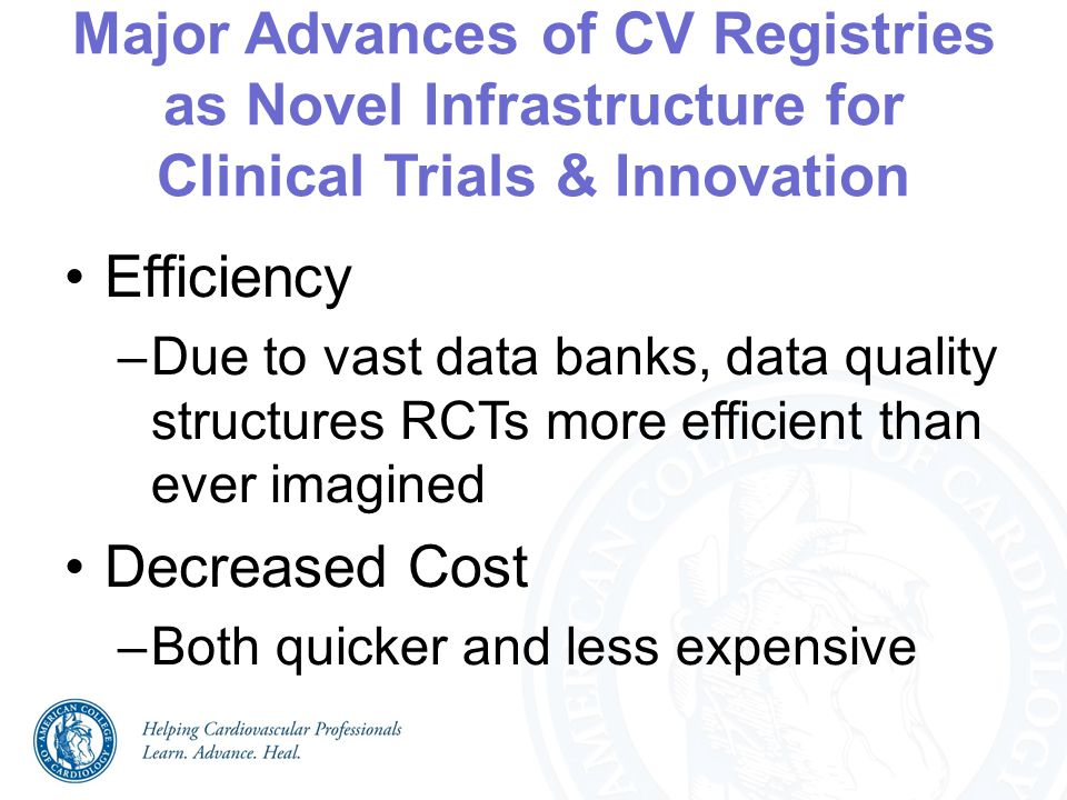 Major Advances of CV Registries as Novel Infrastructure for Clinical Trials & Innovation Efficiency –Due to vast data banks, data quality structures R