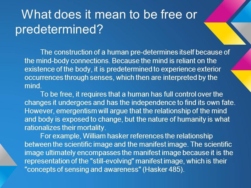 What does it mean to be free or predetermined.