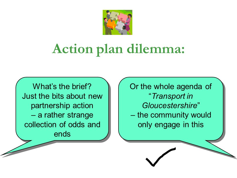 Action plan dilemma: What's the brief.