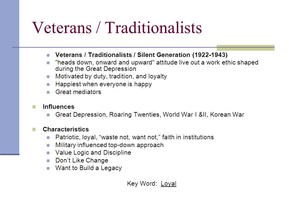 Veterans / Traditionalists Veterans / Traditionalists / Silent Generation (1922-1943)