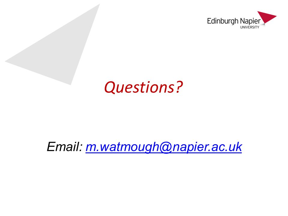 Questions Email: m.watmough@napier.ac.ukm.watmough@napier.ac.uk
