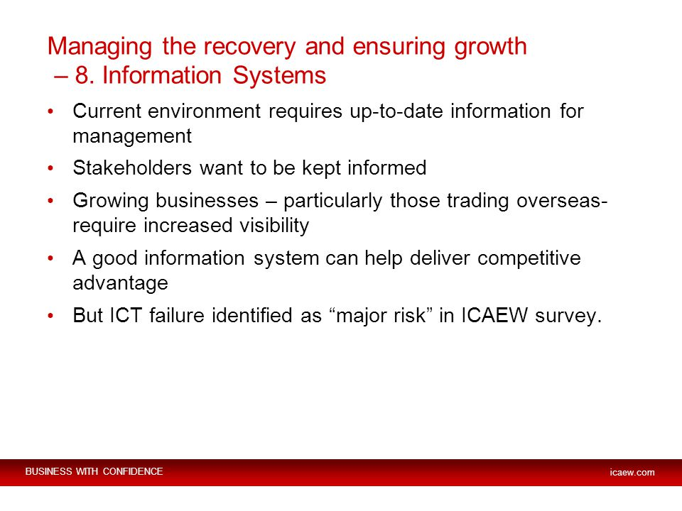 BUSINESS WITH CONFIDENCE icaew.com Managing the recovery and ensuring growth – 8.