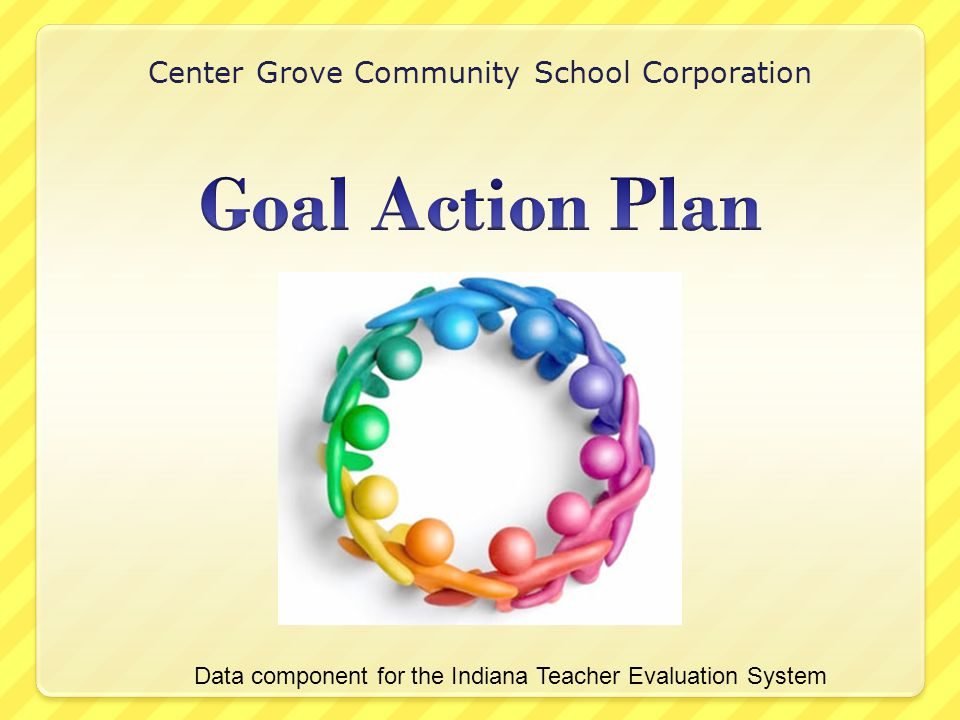 Center Grove Community School Corporation Data component for the Indiana Teacher Evaluation System