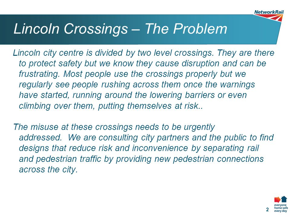 2 Lincoln Crossings – The Problem Lincoln city centre is divided by two level crossings.