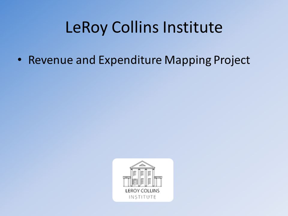 LeRoy Collins Institute Revenue and Expenditure Mapping Project