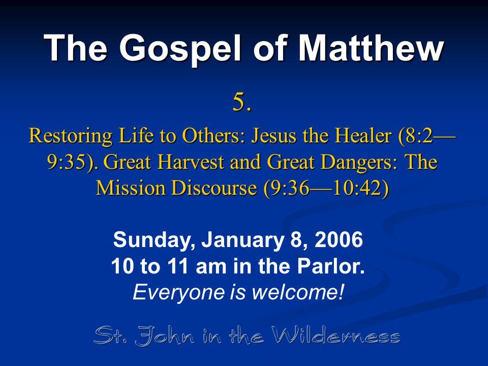 The Gospel of Matthew 5.Restoring Life to Others: Jesus the Healer (8:2— 9:35).