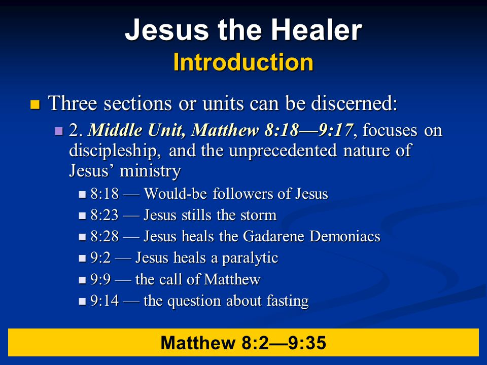 Jesus the Healer Introduction Three sections or units can be discerned: Three sections or units can be discerned: 2.