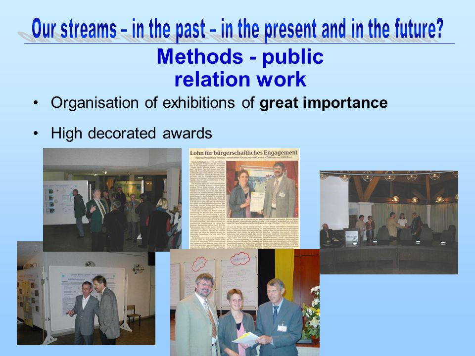 Methods - public relation work Organisation of exhibitions of great importance High decorated awards