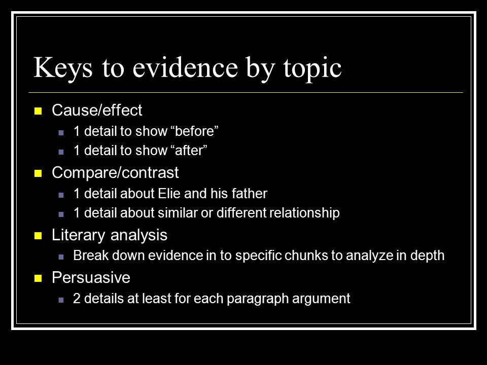 """Keys to evidence by topic Cause/effect 1 detail to show """"before"""" 1 detail to show """"after"""" Compare/contrast 1 detail about Elie and his father 1 detail"""