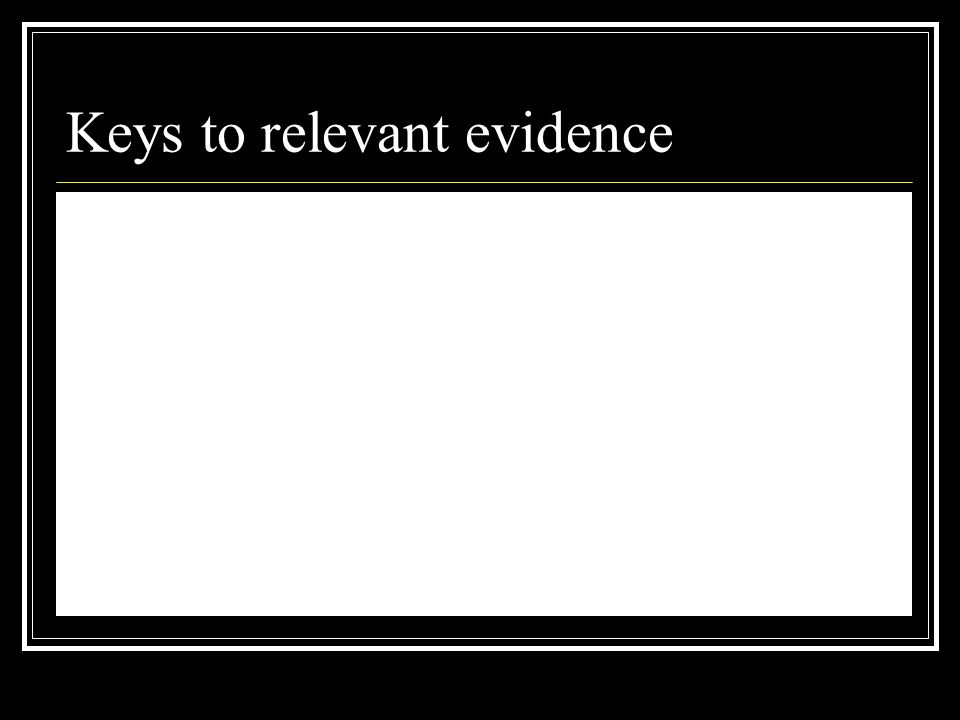 WORK ON FINDING RELEVANT EVIDENCE
