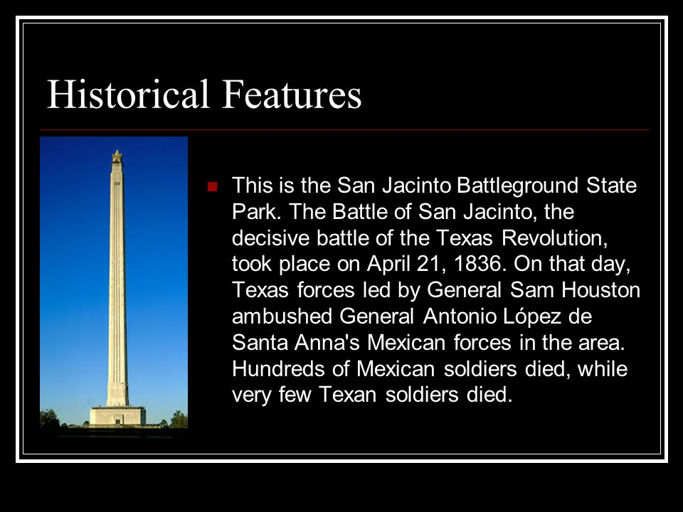 Historical Features This is the San Jacinto Battleground State Park.