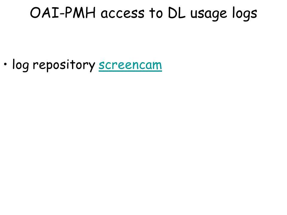 log repository screencamscreencam OAI-PMH access to DL usage logs