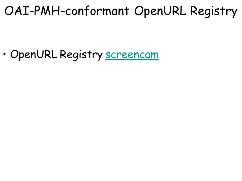 OpenURL Registry screencamscreencam OAI-PMH-conformant OpenURL Registry