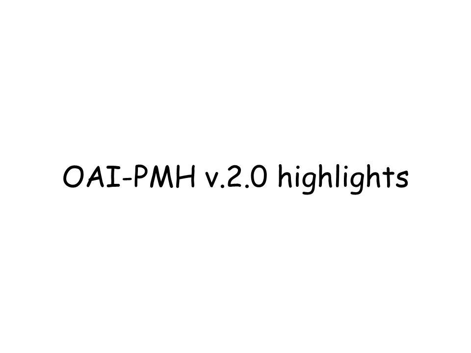 OAI-PMH v.2.0 highlights