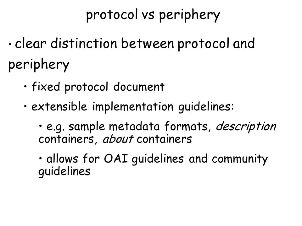 protocol vs periphery clear distinction between protocol and periphery fixed protocol document extensible implementation guidelines: e.g.