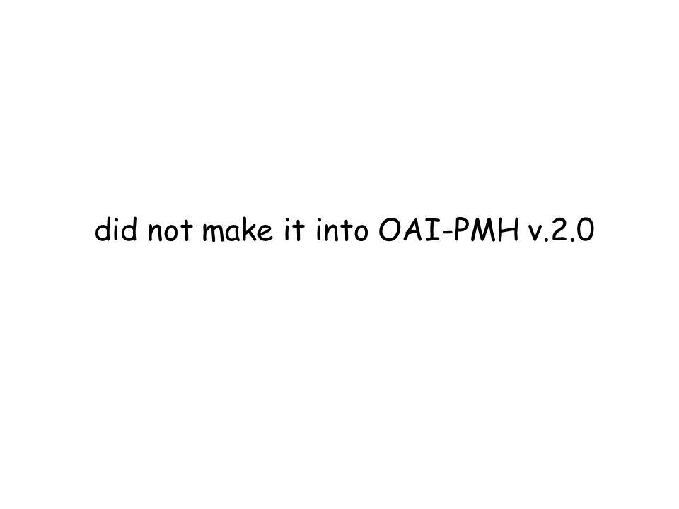 did not make it into OAI-PMH v.2.0