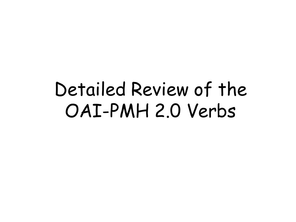 Detailed Review of the OAI-PMH 2.0 Verbs