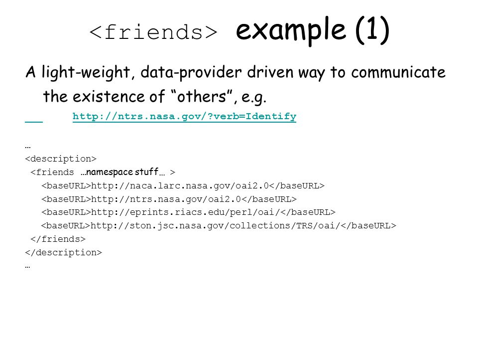 example (1) A light-weight, data-provider driven way to communicate the existence of others , e.g.