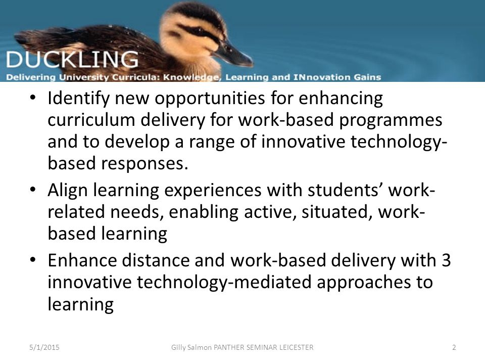 Identify new opportunities for enhancing curriculum delivery for work-based programmes and to develop a range of innovative technology- based response
