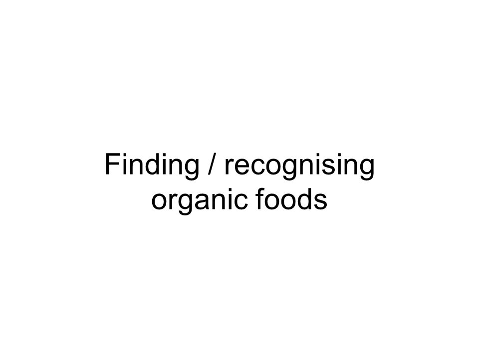 Finding / recognising organic foods