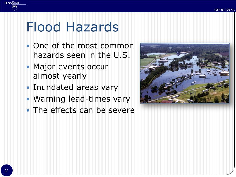GEOG 597A 2 Flood Hazards One of the most common hazards seen in the U.S.