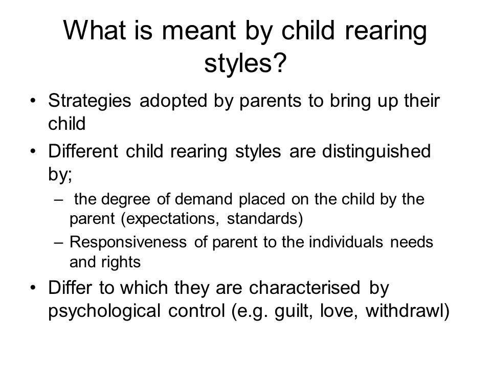 Why does authoritative parenting style work Control that appears fair and reasonable (i.e.