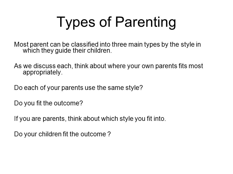 3 different child rearing styles Baumrind, 1991 One theory of parenting was developed by Diana Baumrind.