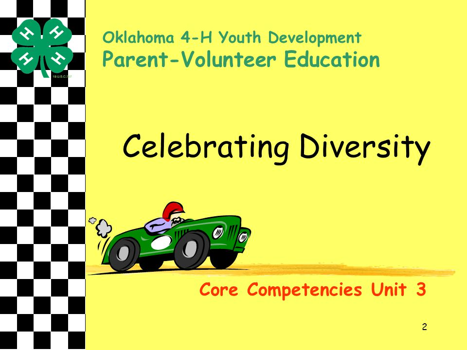 2 Celebrating Diversity Core Competencies Unit 3 Oklahoma 4-H Youth Development Parent-Volunteer Education