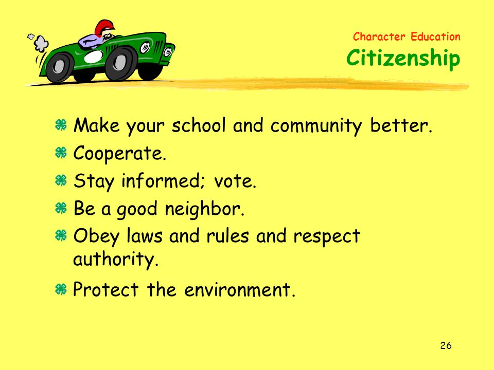 26 Make your school and community better.Cooperate.