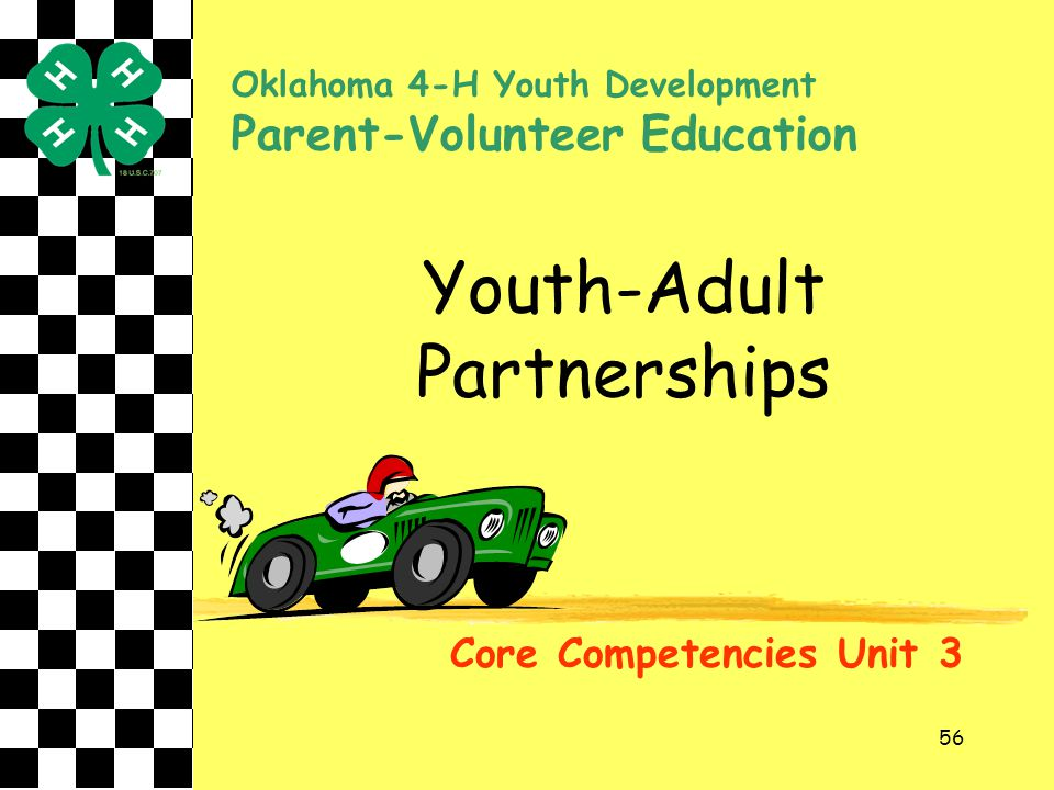 56 Youth-Adult Partnerships Core Competencies Unit 3 Oklahoma 4-H Youth Development Parent-Volunteer Education