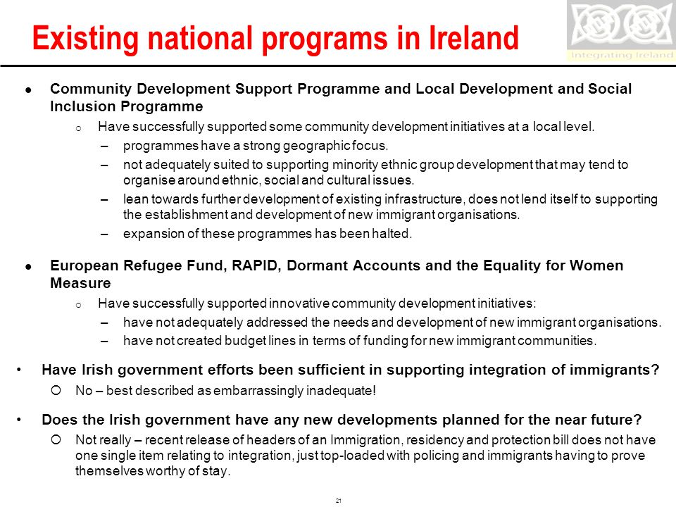Confidential 21 Existing national programs in Ireland Community Development Support Programme and Local Development and Social Inclusion Programme  Have successfully supported some community development initiatives at a local level.