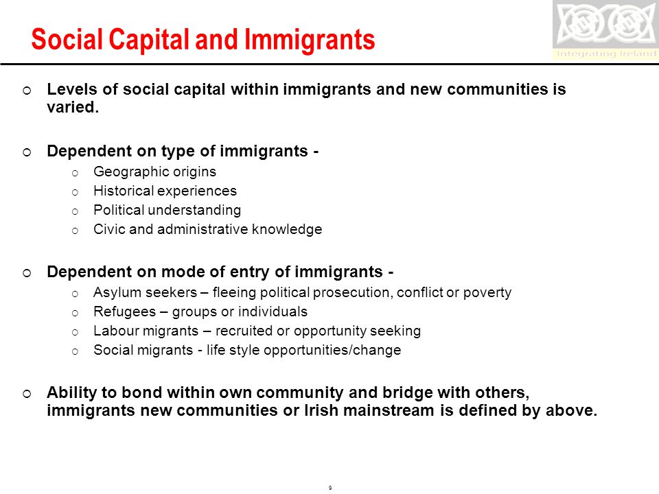Confidential 9 Social Capital and Immigrants  Levels of social capital within immigrants and new communities is varied.