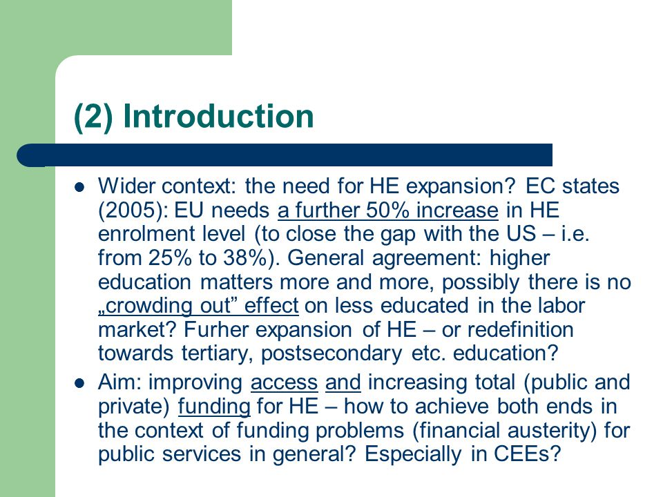 (2) Introduction Wider context: the need for HE expansion.