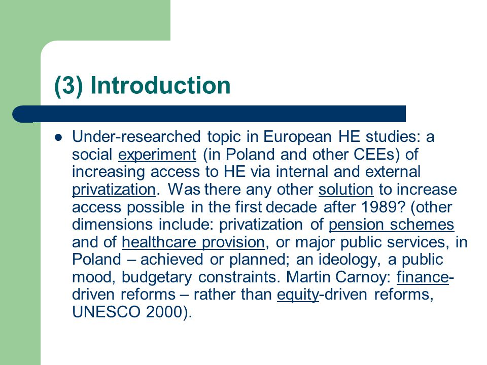 (24) Conclusions The reason for the renewed (10 years!) EU interest in higher education is clearly stated by the EC: while responsibilities for universities lie essentially at national (or regional) level, the most important challenges are European, and even international or global (EC 2003a: 9).