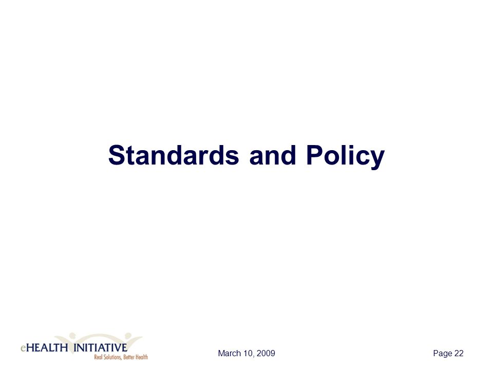 March 10, 2009Page 22 Standards and Policy