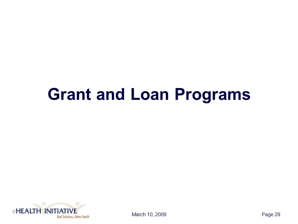 March 10, 2009Page 29 Grant and Loan Programs