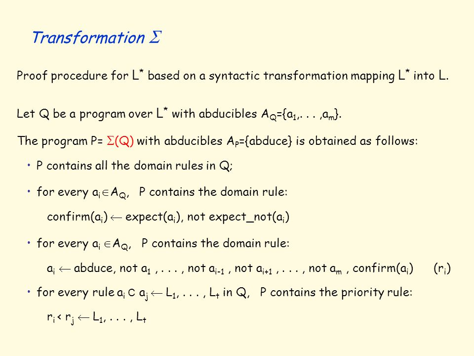 Proof procedure for L * based on a syntactic transformation mapping L * into L.