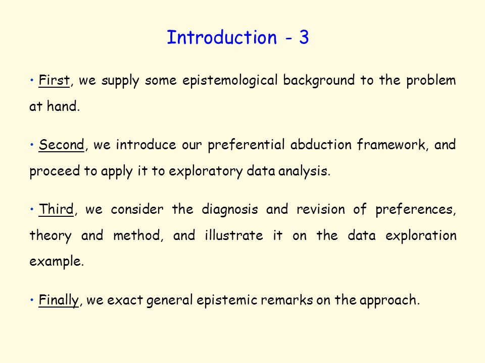 Introduction - 3 First, we supply some epistemological background to the problem at hand.