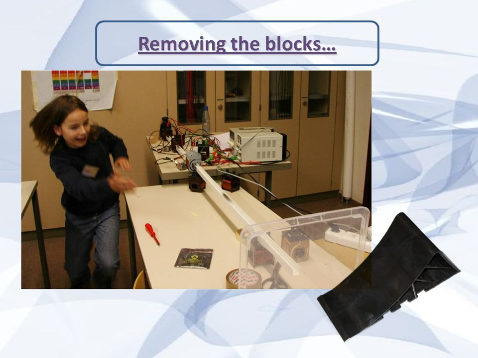 Removing the blocks…