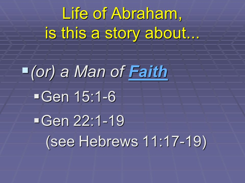 Life of Abraham, is this a story about...