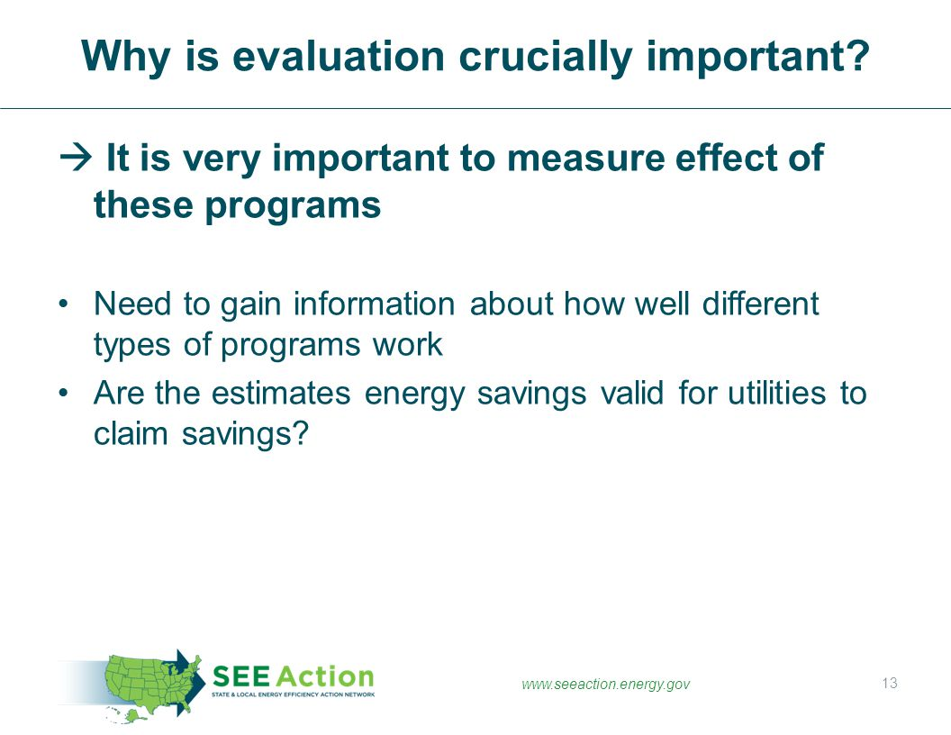 www.seeaction.energy.gov  It is very important to measure effect of these programs Need to gain information about how well different types of program