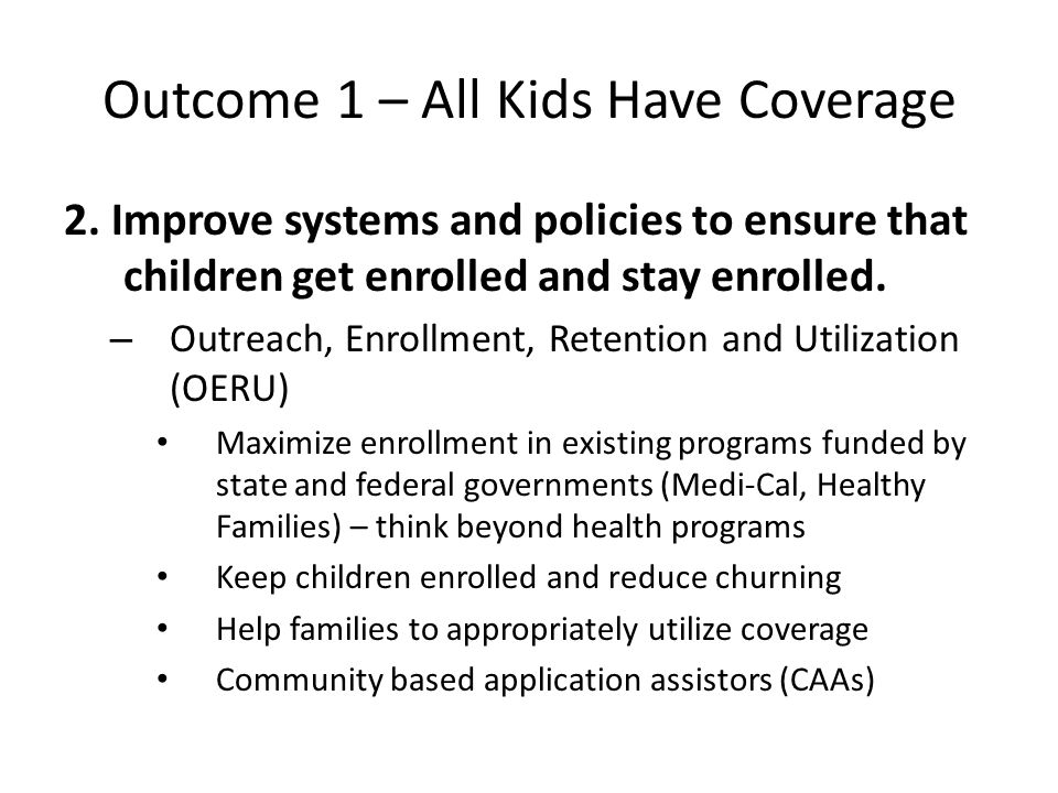 2. Improve systems and policies to ensure that children get enrolled and stay enrolled.