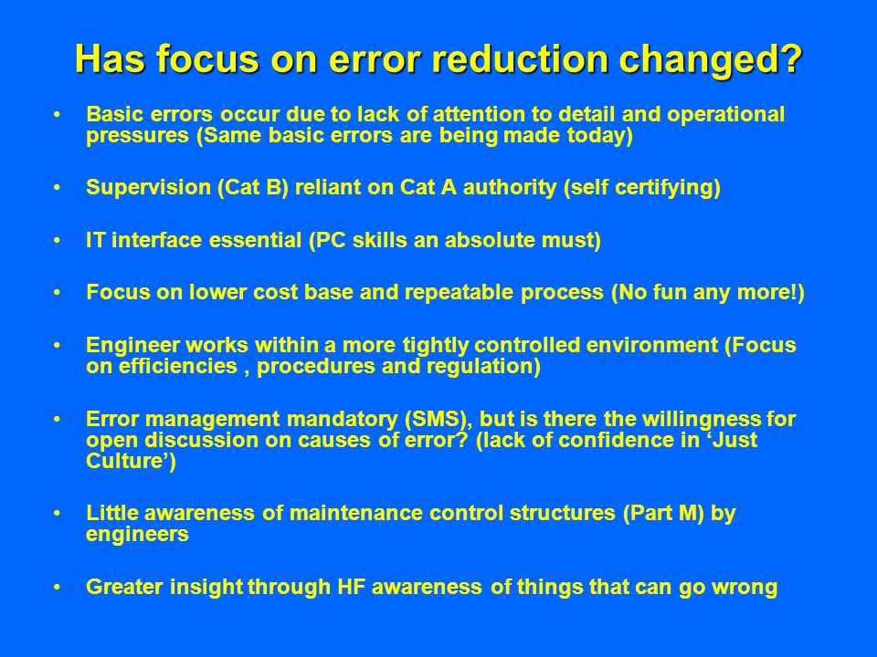 Has focus on error reduction changed? Basic errors occur due to lack of attention to detail and operational pressures (Same basic errors are being mad